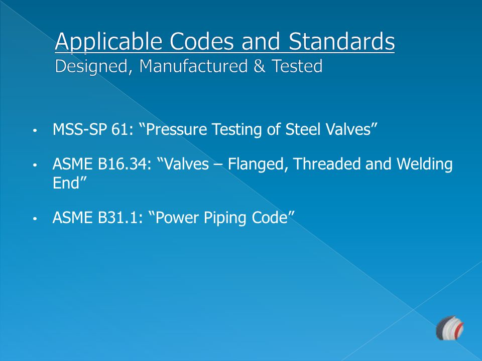 Applicable Codes and Standards Designed, Manufactured & Tested