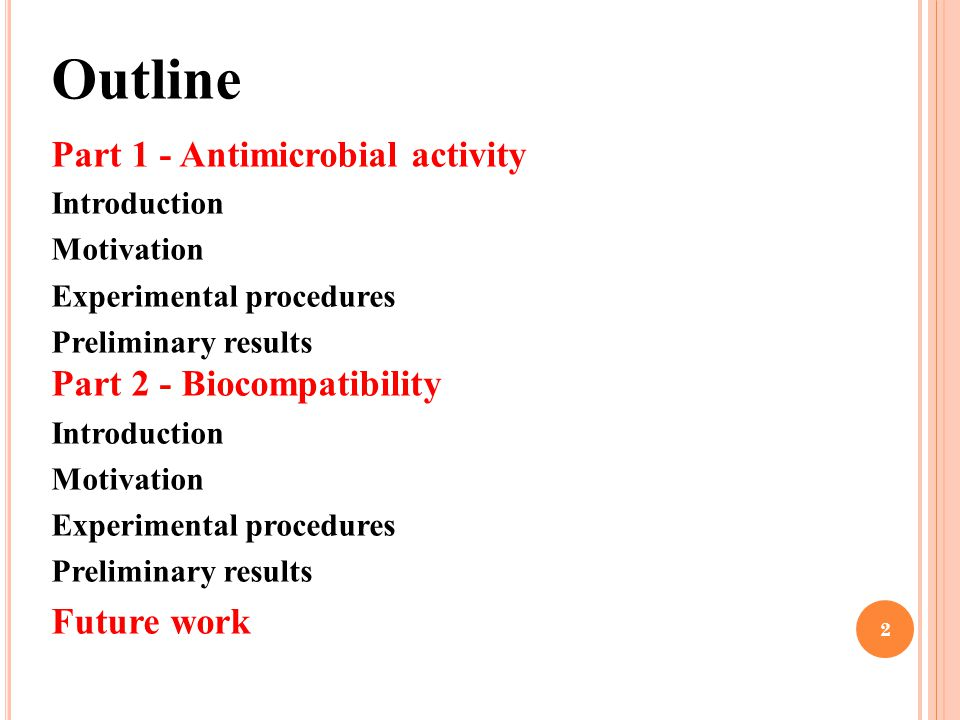 Outline Part 1 - Antimicrobial activity Part 2 - Biocompatibility