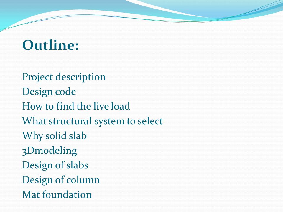 Outline: Project description Design code How to find the live load