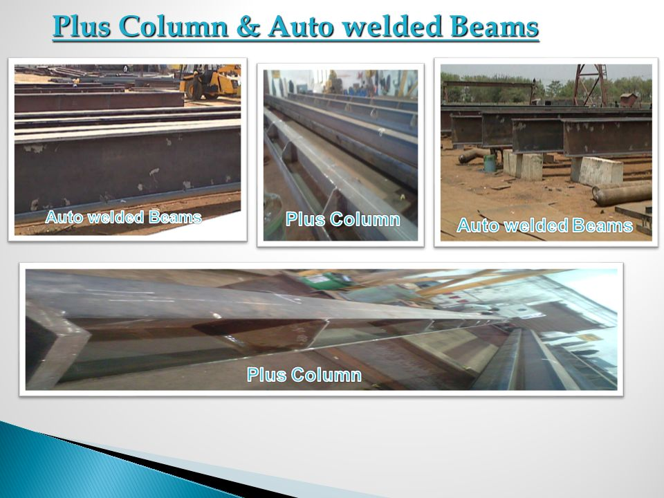 Plus Column & Auto welded Beams
