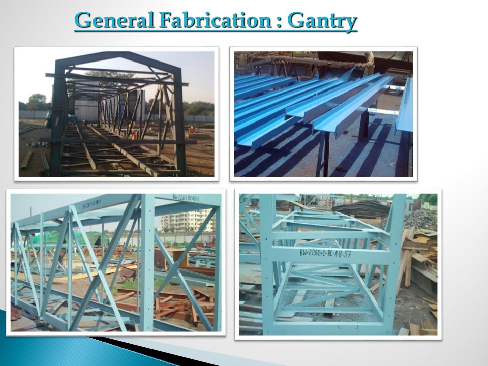 General Fabrication : Gantry