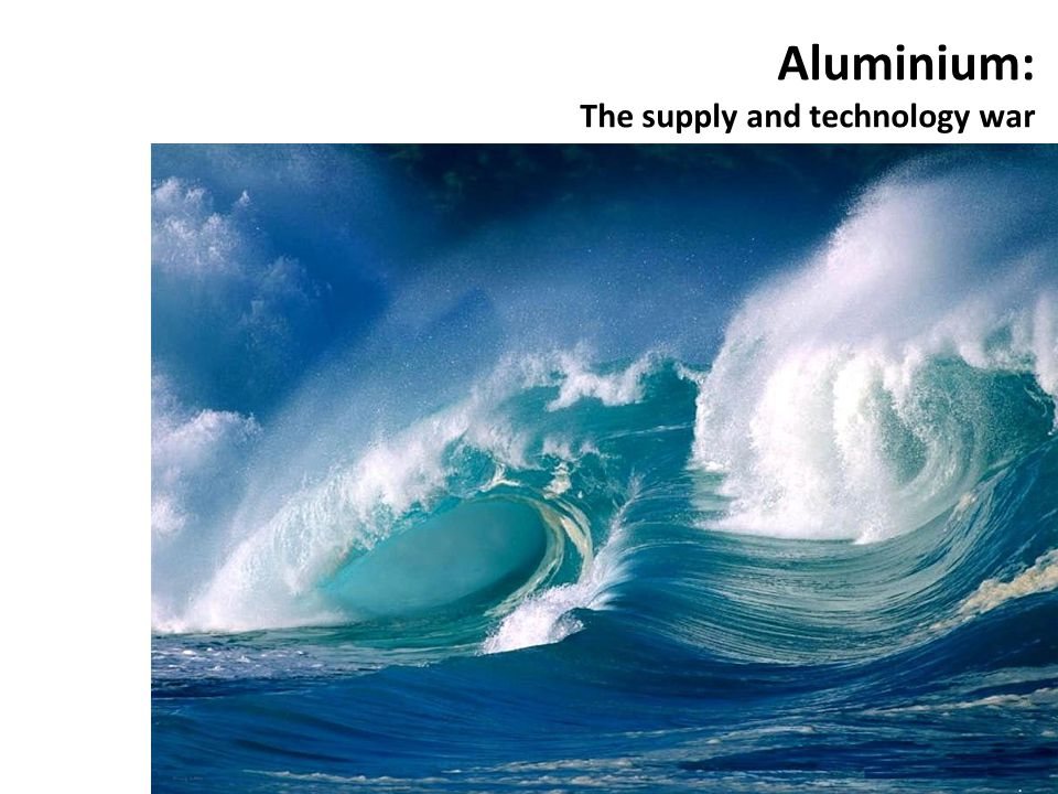 Aluminium: The supply and technology war