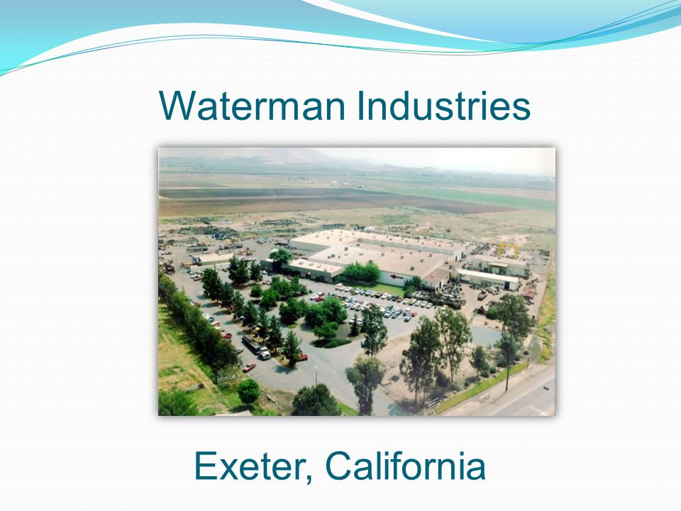Waterman Industries Exeter, California
