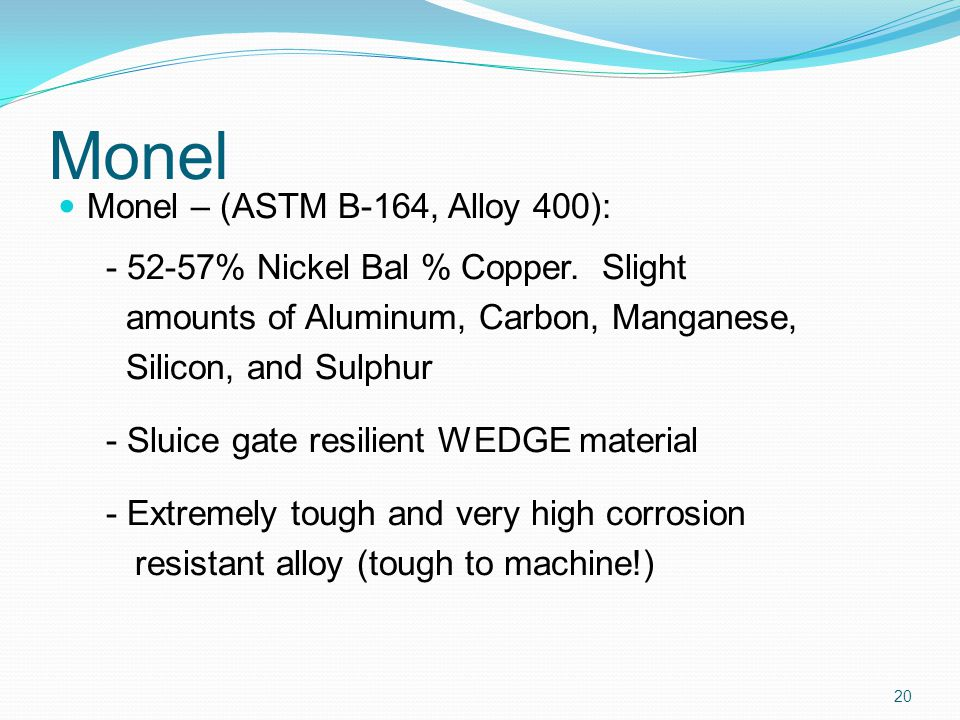 Monel Monel – (ASTM B-164, Alloy 400):