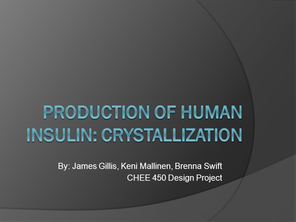Production of Human insulin: crystallization