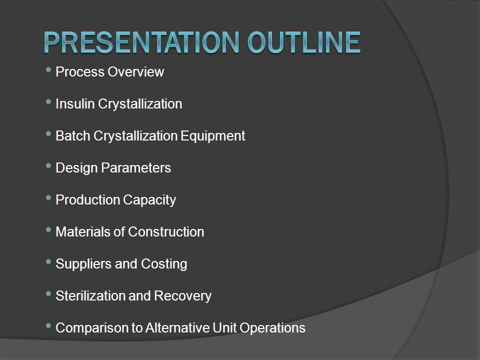 Presentation Outline Process Overview Insulin Crystallization
