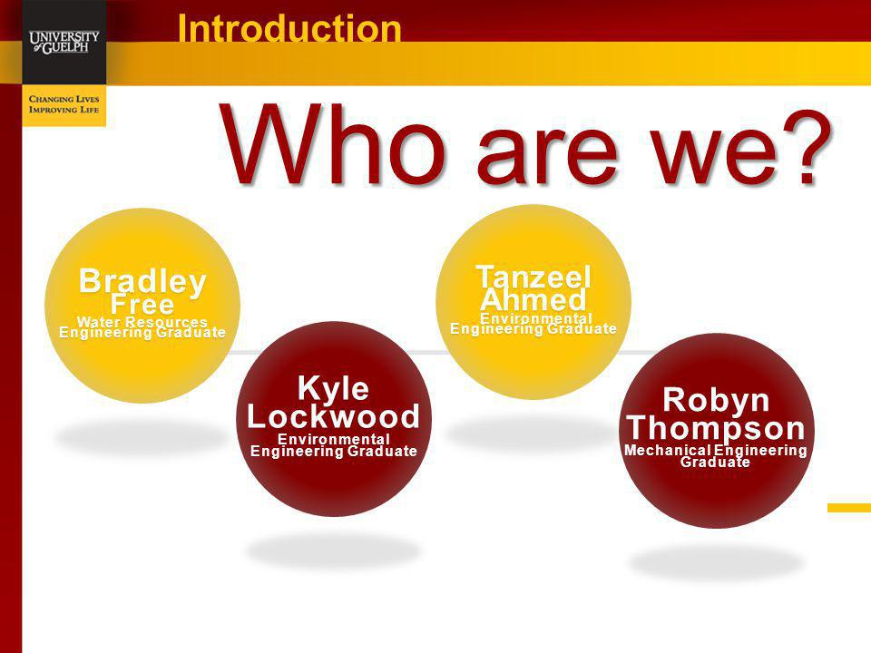 Who are we Introduction Bradley Kyle Lockwood Robyn Thompson