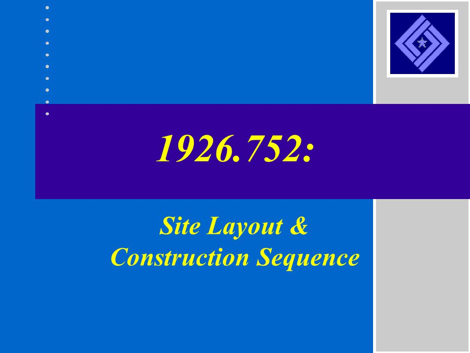 Site Layout & Construction Sequence