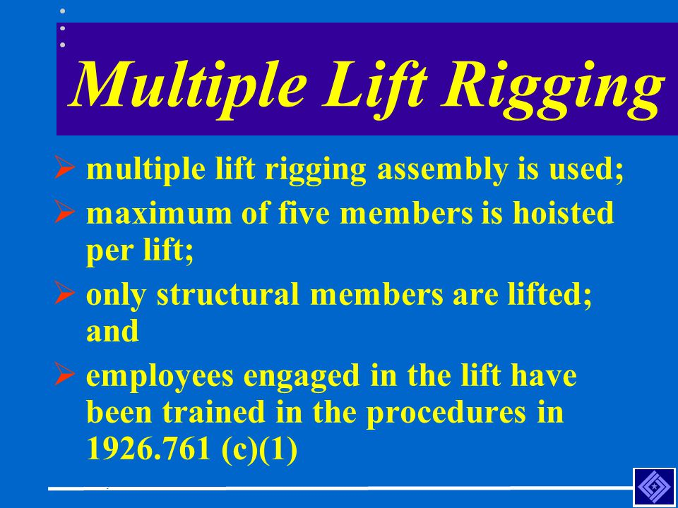 Multiple Lift Rigging multiple lift rigging assembly is used;