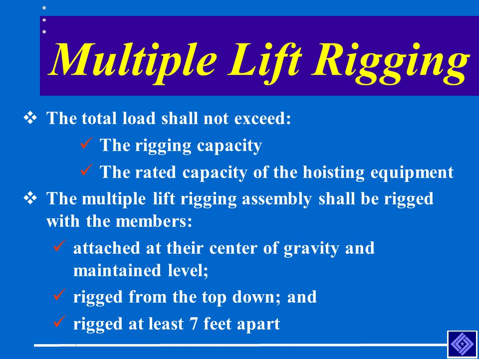 Multiple Lift Rigging The total load shall not exceed: