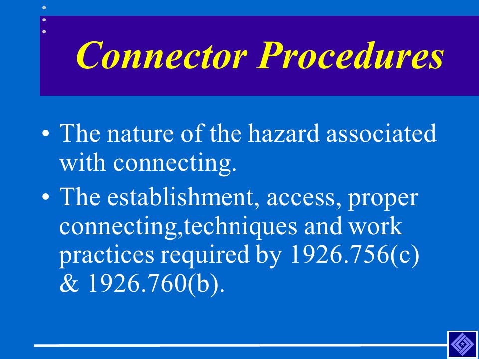 Connector Procedures The nature of the hazard associated with connecting.