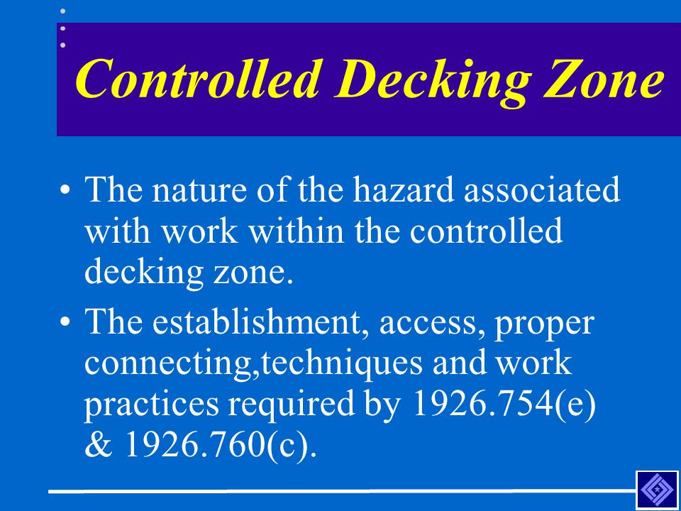 Controlled Decking Zone