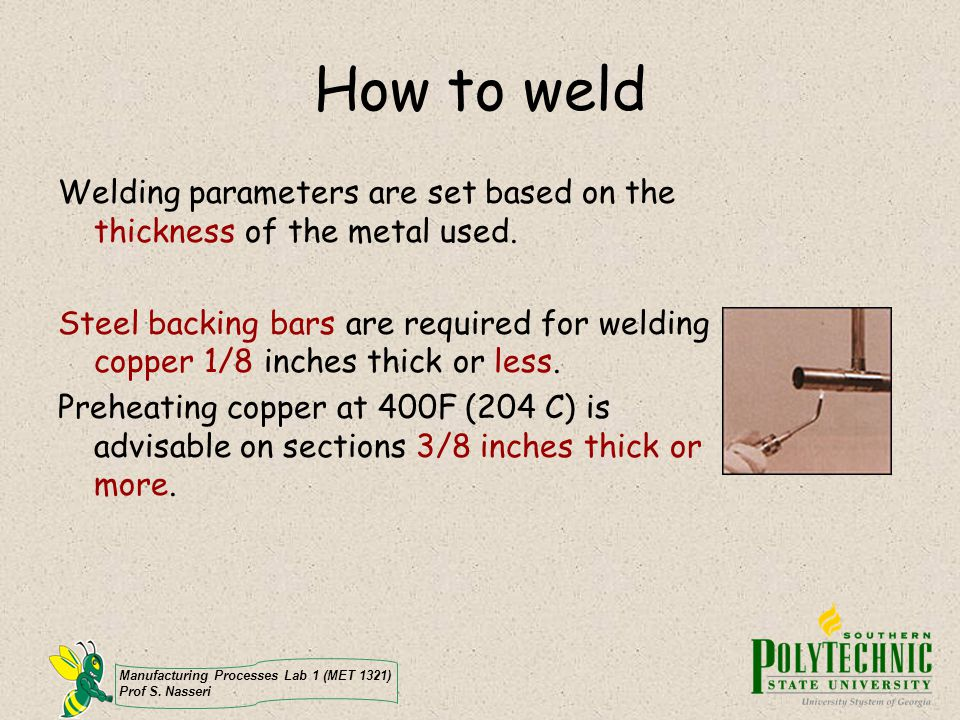 How to weld Welding parameters are set based on the thickness of the metal used.