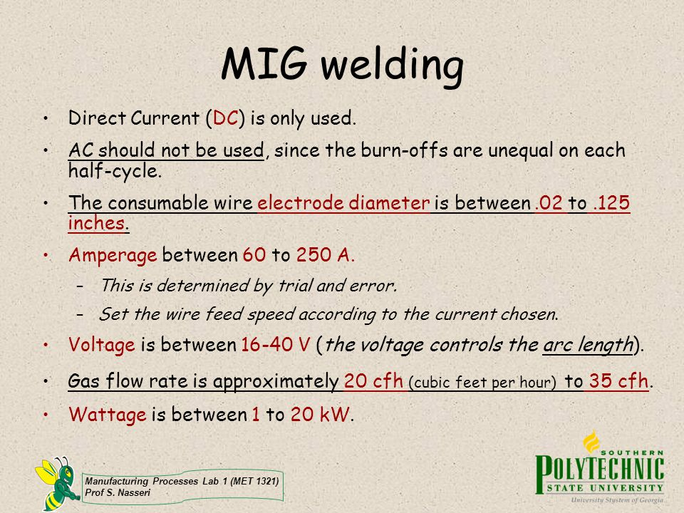 MIG welding Direct Current (DC) is only used.