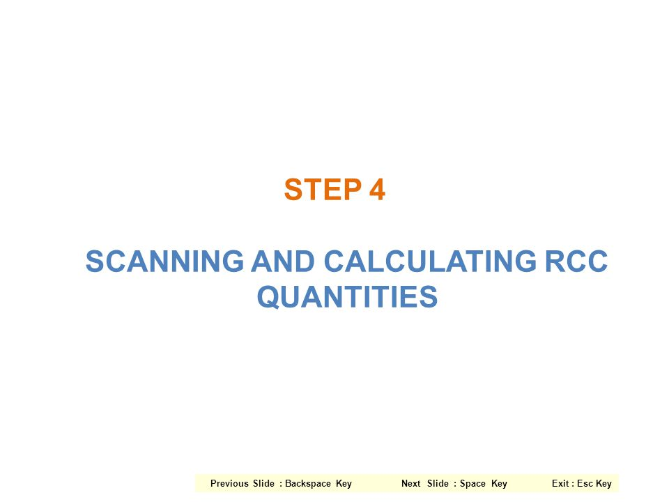STEP 4 SCANNING AND CALCULATING RCC QUANTITIES