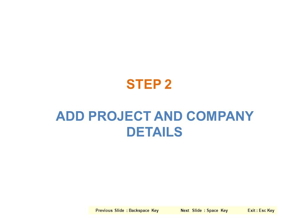 STEP 2 ADD PROJECT AND COMPANY DETAILS