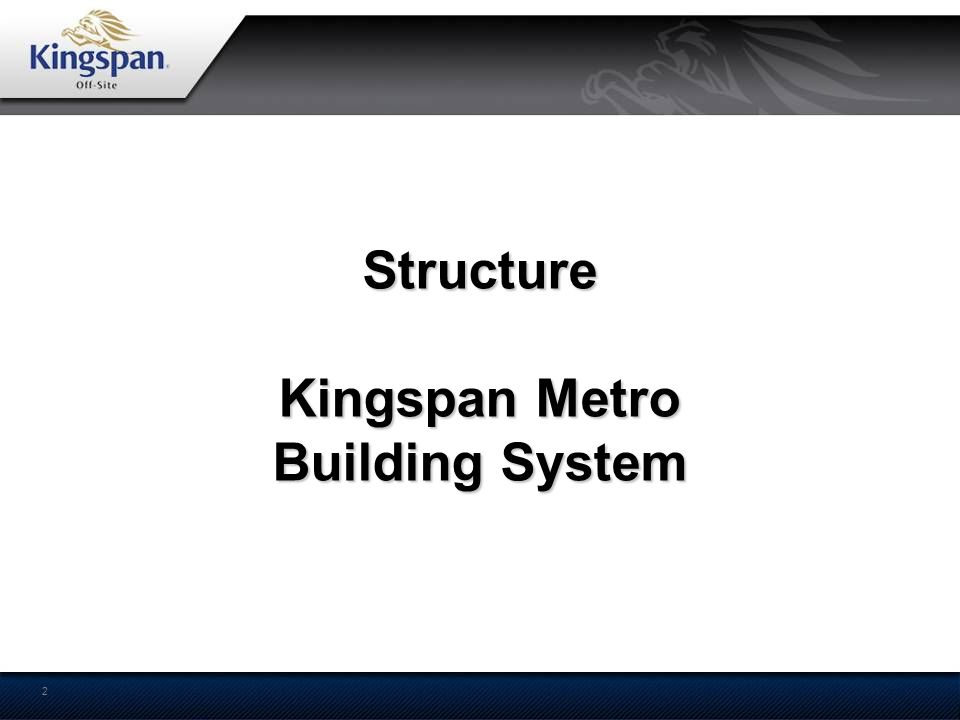 Structure Kingspan Metro Building System