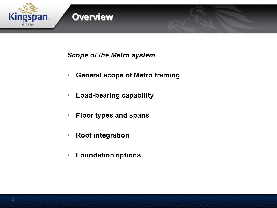 Overview Scope of the Metro system General scope of Metro framing
