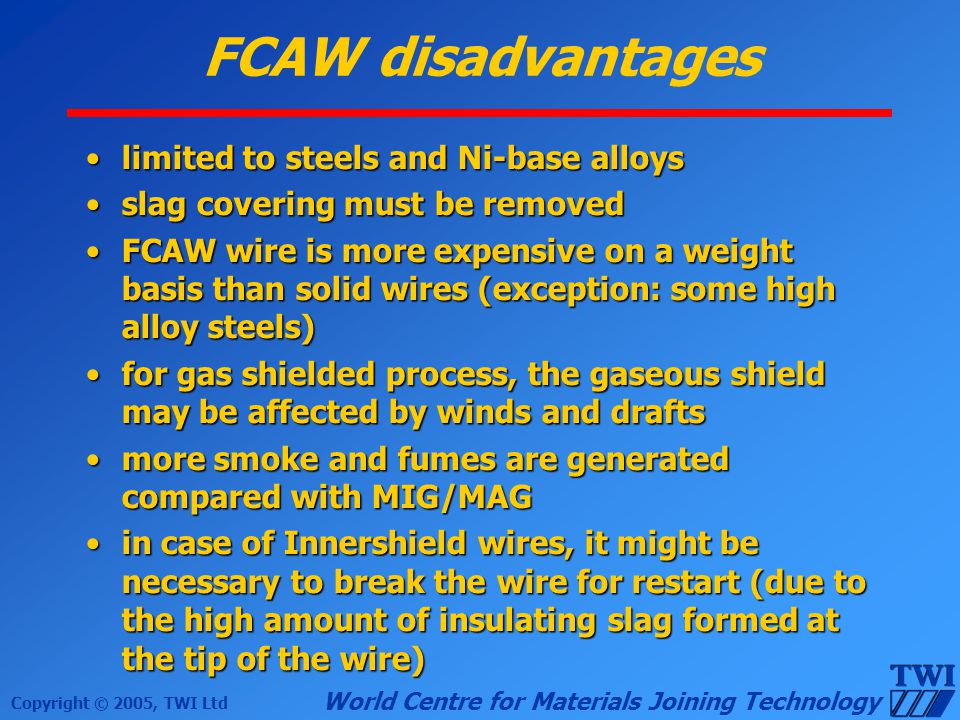 FCAW disadvantages limited to steels and Ni-base alloys