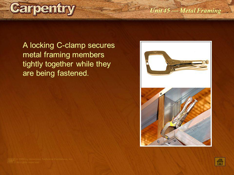 A locking C-clamp secures metal framing members tightly together while they are being fastened.