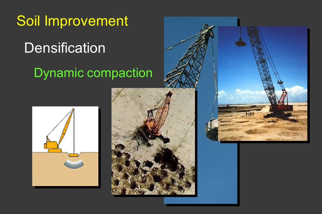 Soil Improvement Densification Dynamic compaction