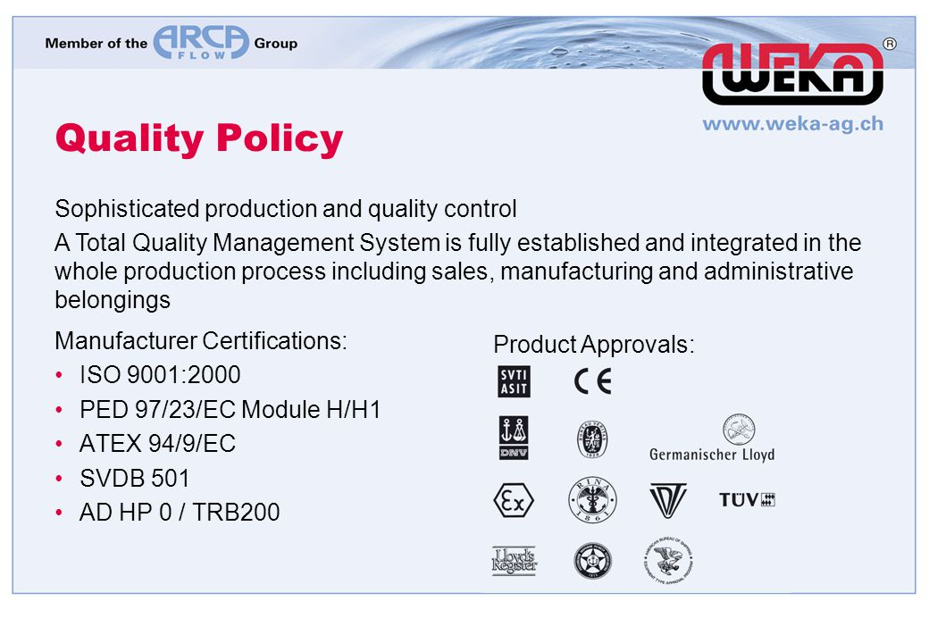 Quality Policy Sophisticated production and quality control