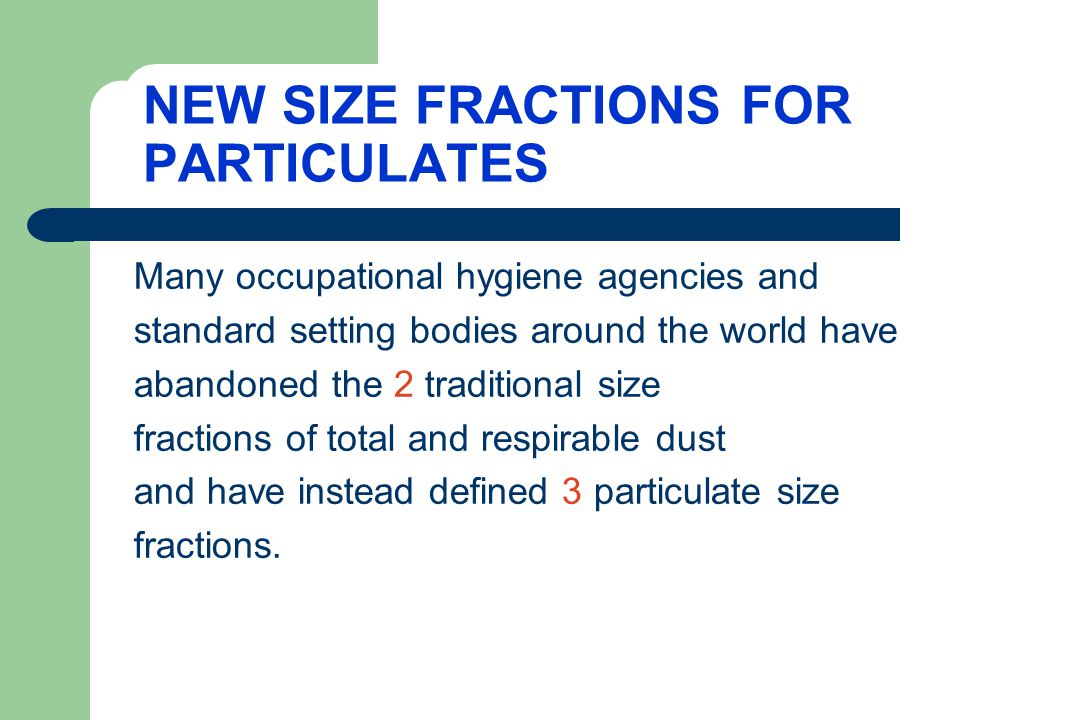 NEW SIZE FRACTIONS FOR PARTICULATES