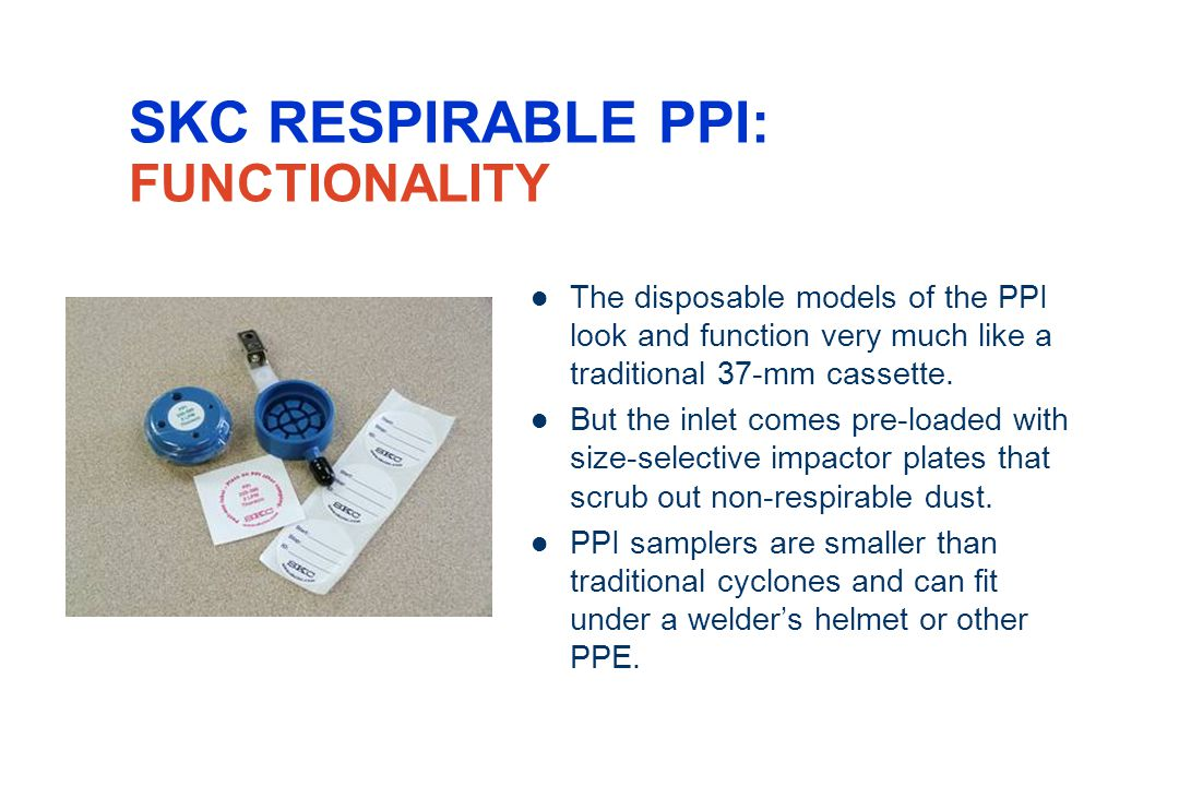 SKC RESPIRABLE PPI: FUNCTIONALITY