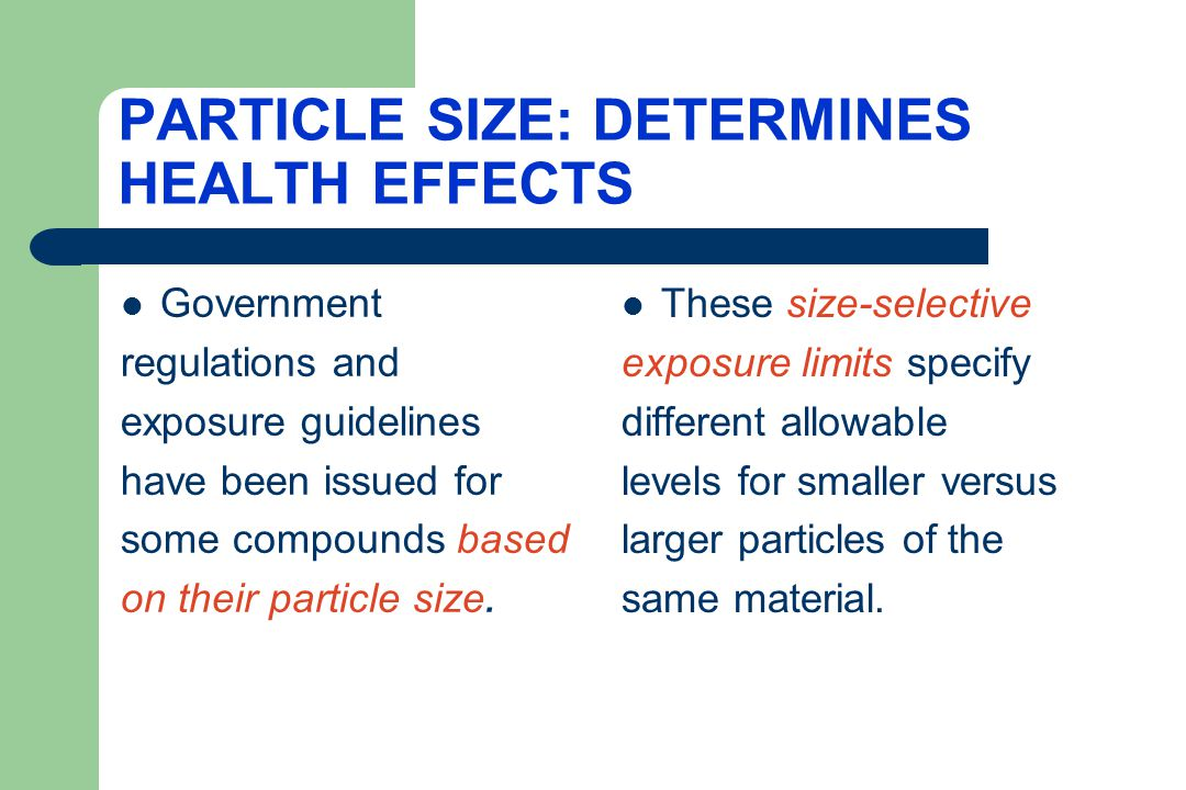 PARTICLE SIZE: DETERMINES HEALTH EFFECTS