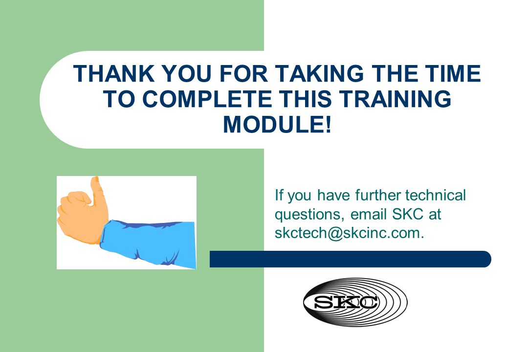 THANK YOU FOR TAKING THE TIME TO COMPLETE THIS TRAINING MODULE!