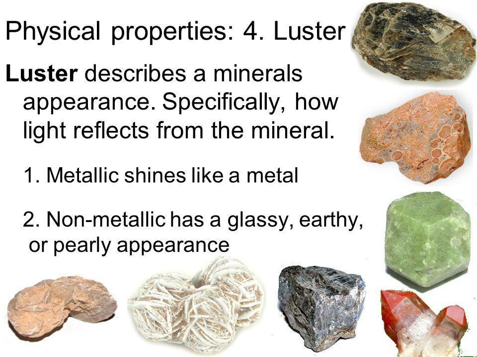 Physical properties: 4. Luster