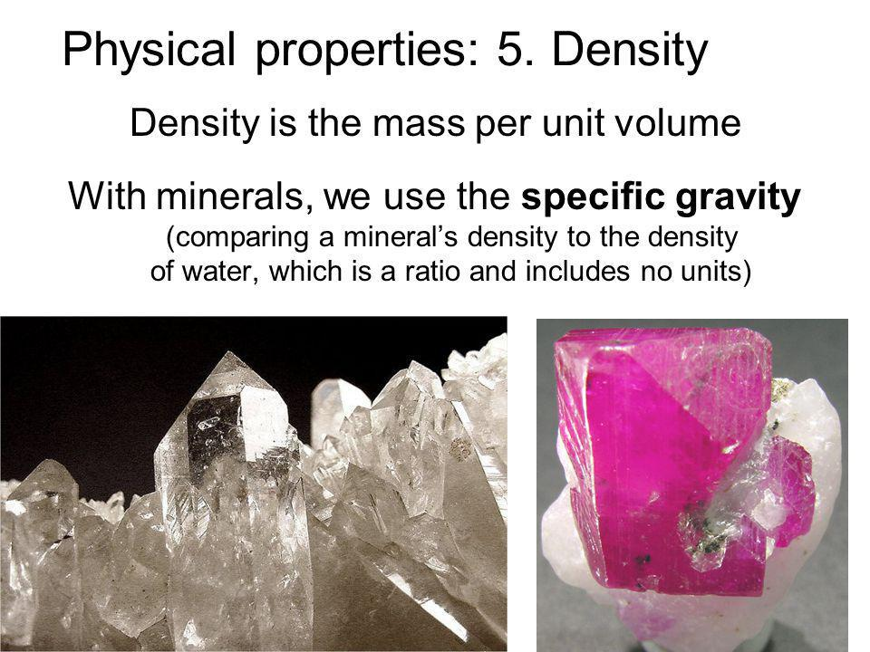 Physical properties: 5. Density