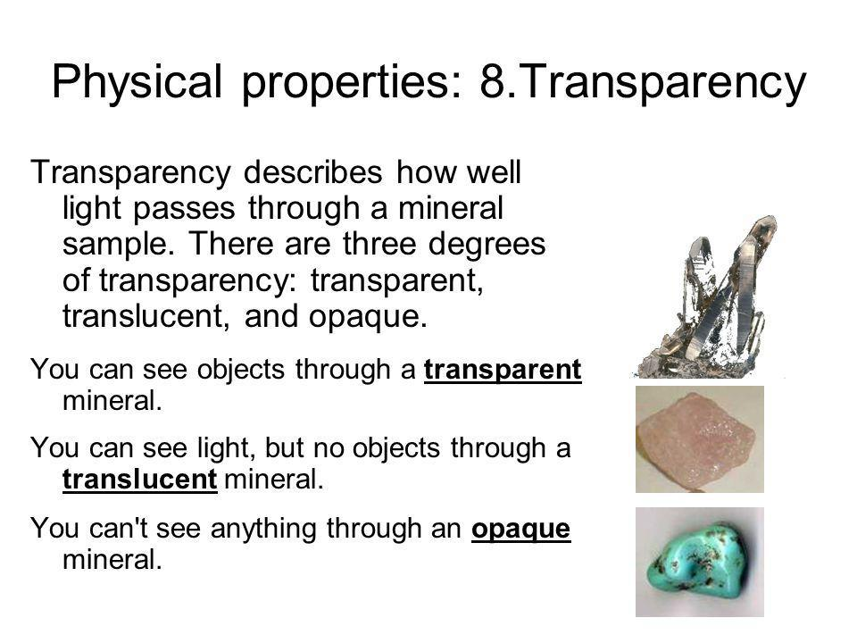 Physical properties: 8.Transparency
