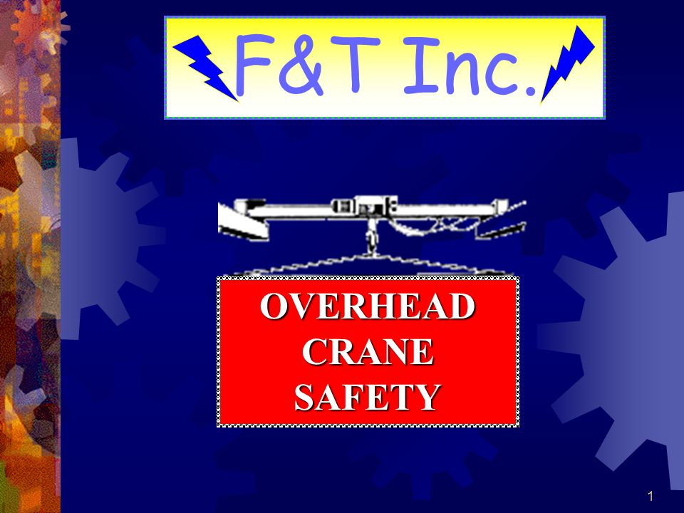 F&T Inc. OVERHEAD CRANE SAFETY