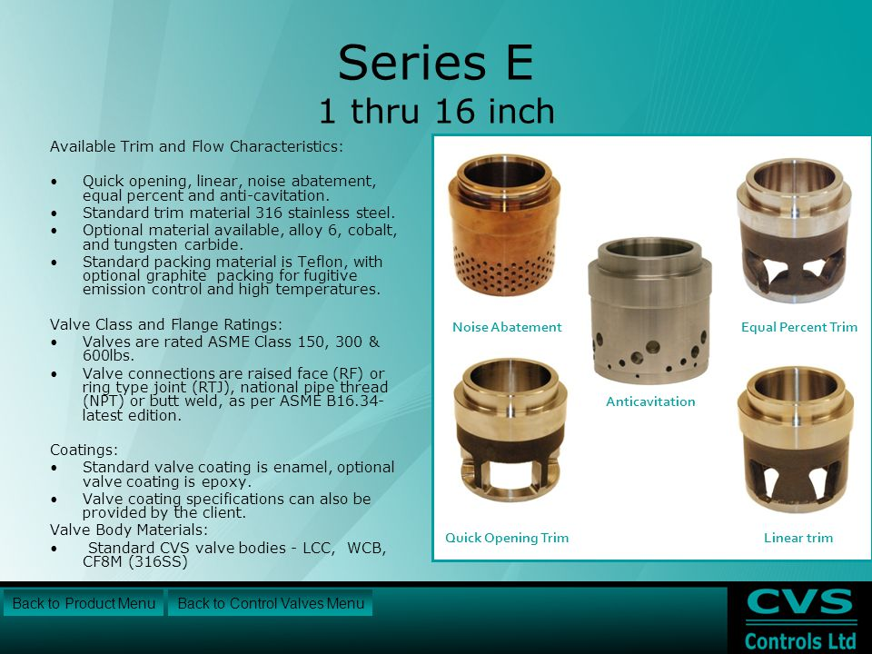 Series E 1 thru 16 inch Available Trim and Flow Characteristics: