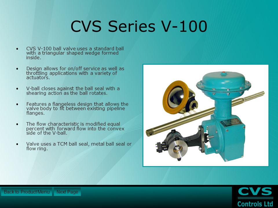 CVS Series V-100 CVS V-100 ball valve uses a standard ball with a triangular shaped wedge formed inside.