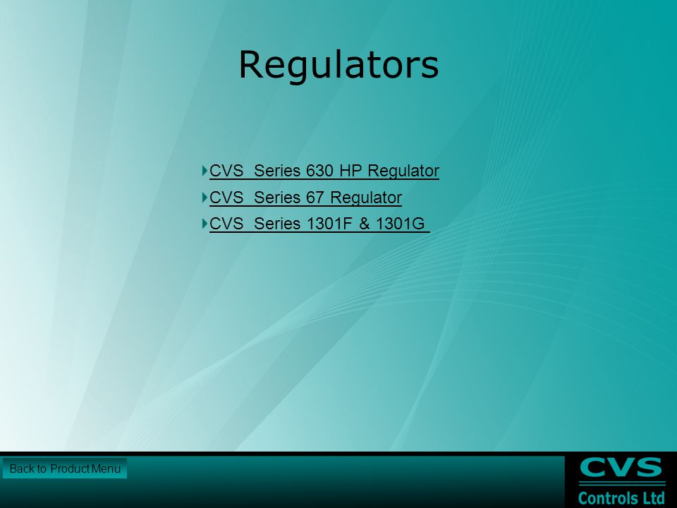 Regulators CVS Series 630 HP Regulator CVS Series 67 Regulator