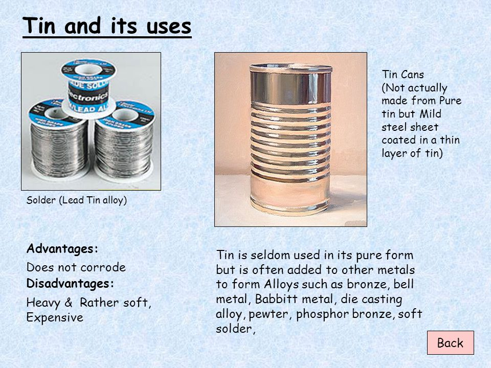 Tin and its uses Advantages: