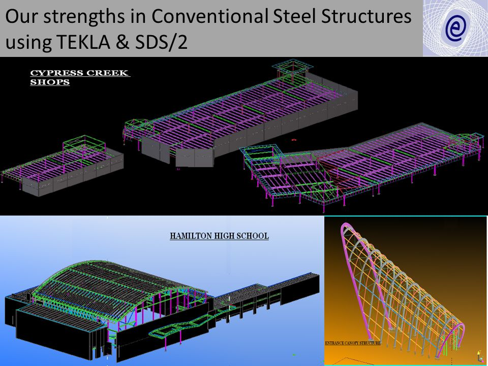 Our strengths in Conventional Steel Structures using TEKLA & SDS/2