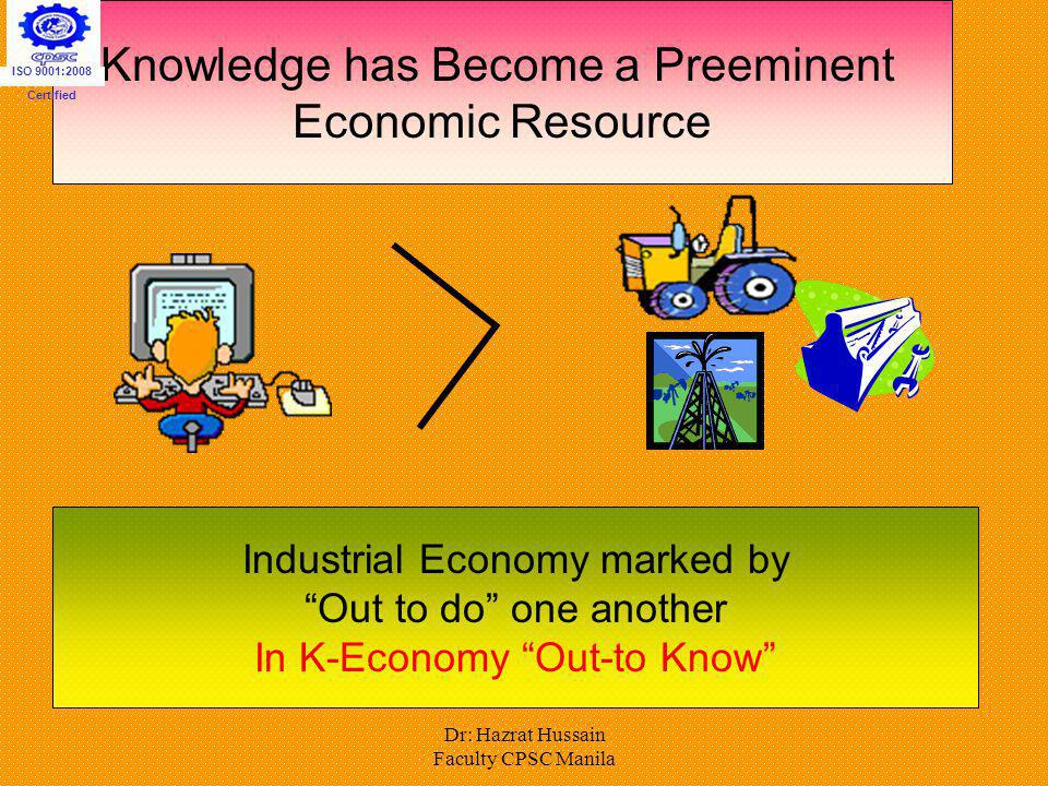 Knowledge has Become a Preeminent Economic Resource