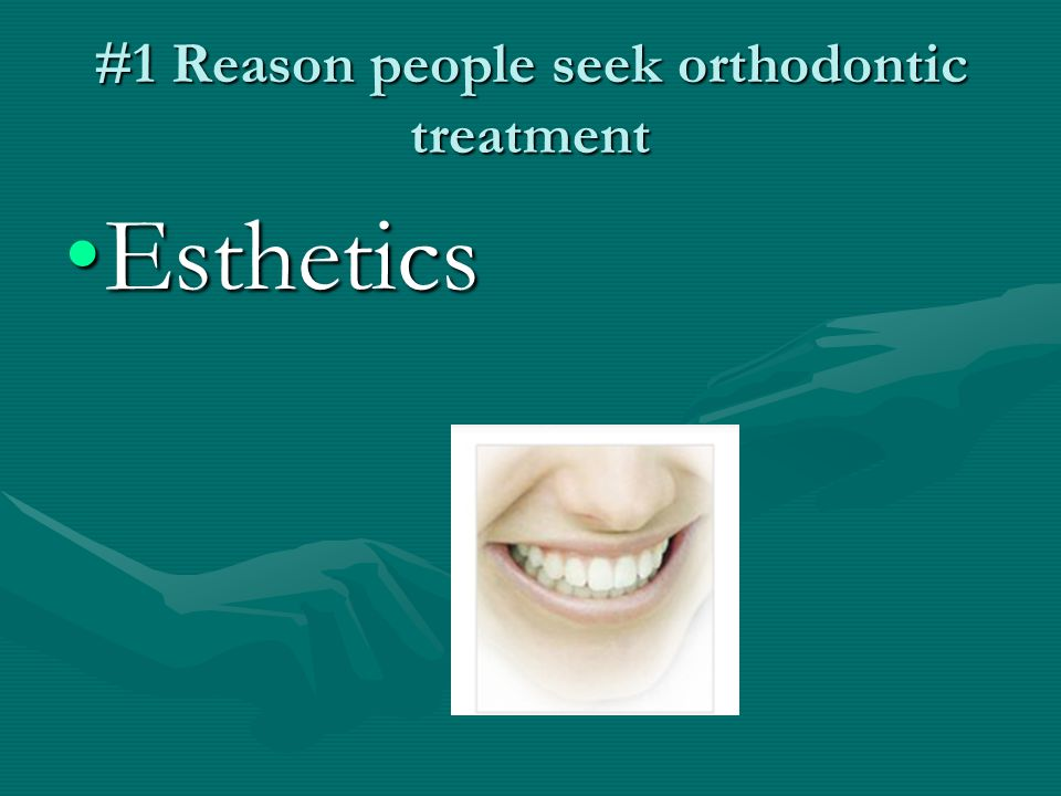 #1 Reason people seek orthodontic treatment