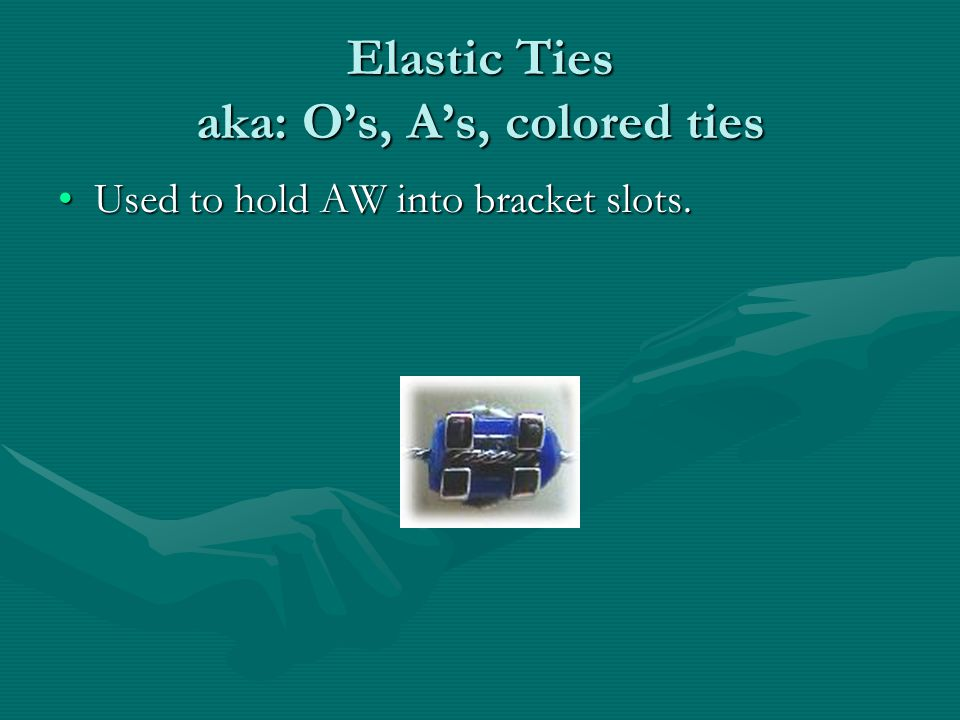 Elastic Ties aka: O's, A's, colored ties