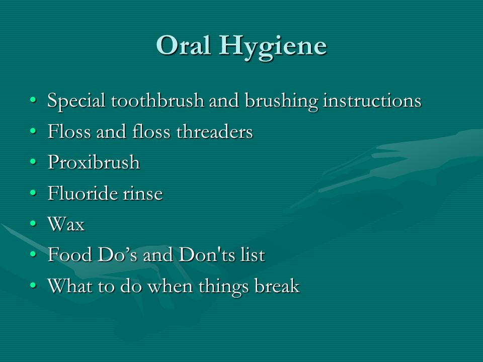 Oral Hygiene Special toothbrush and brushing instructions