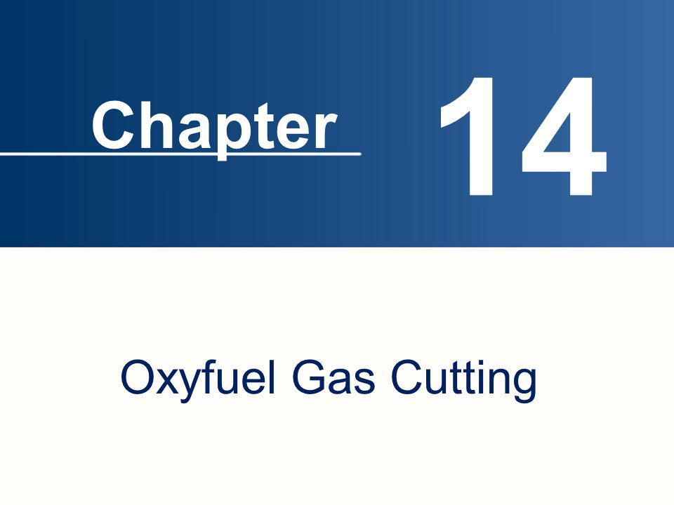 14 Chapter Oxyfuel Gas Cutting