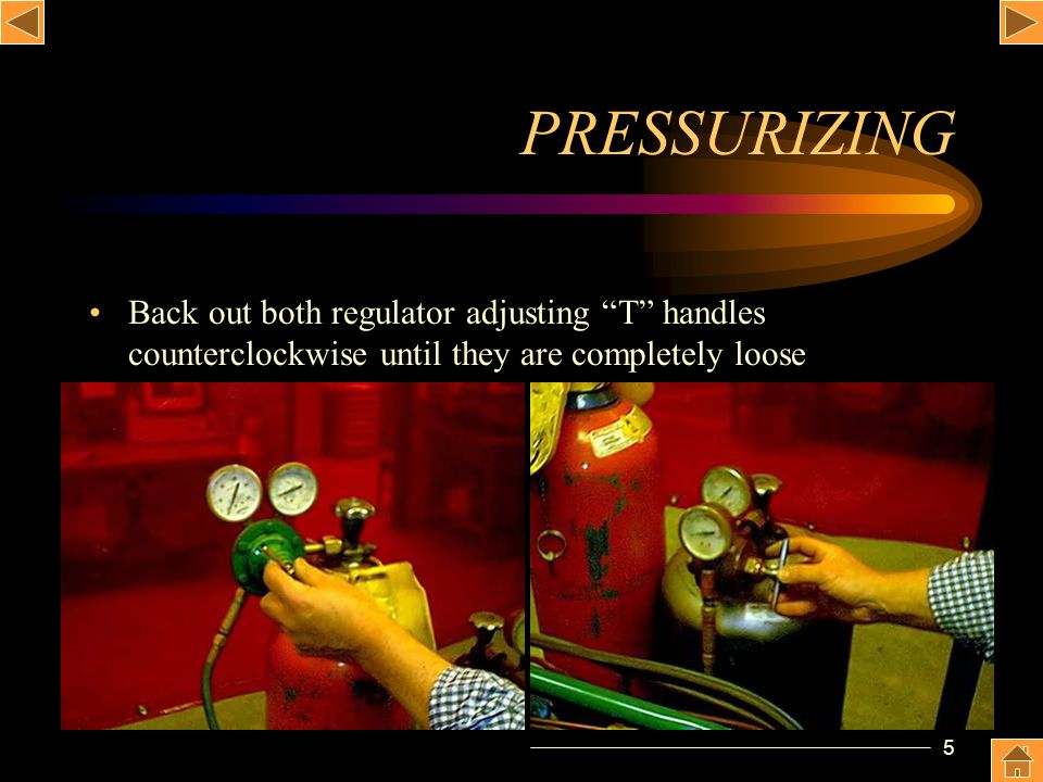 PRESSURIZING Back out both regulator adjusting T handles counterclockwise until they are completely loose.
