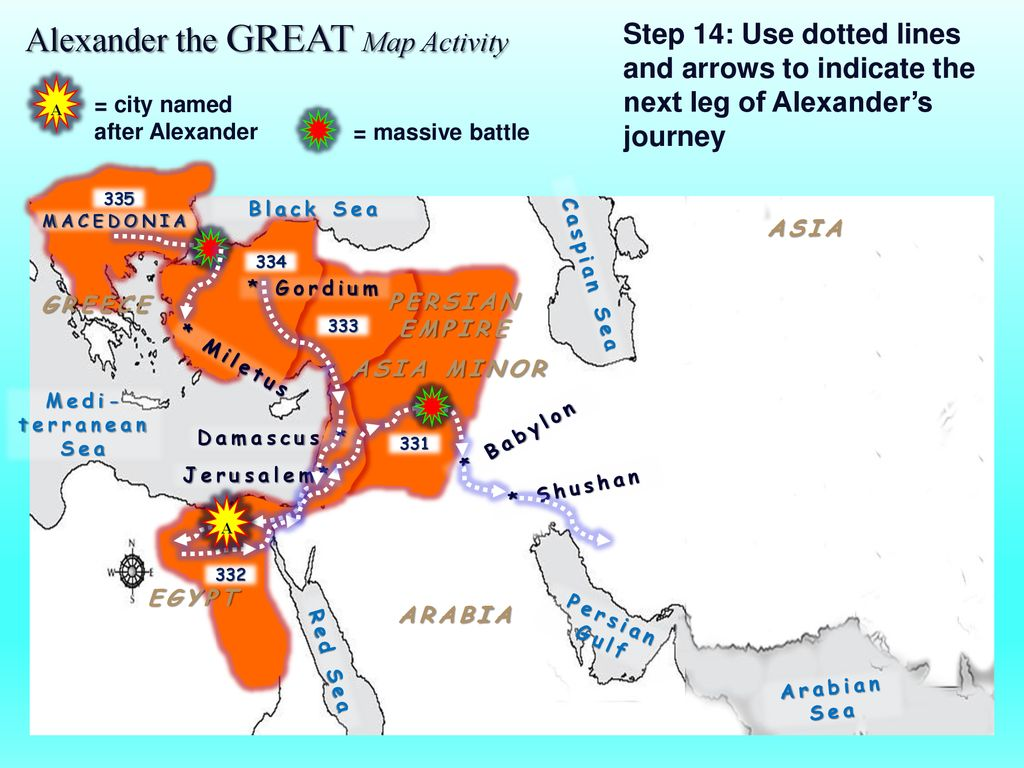 Alexander the GREAT Map Activity - ppt download on after alexander the great empire, ancient greece, ancient egypt, napoleon bonaparte, map of augustus caesar empire, map of rivers of the world, breakup of alexander's empire, map of land conquered by alexander the great, battle map alexander the great empire, map of bactrian empire, map of napoleon's empire, peloponnesian war, map ancient greece alexander the great, map of seleucus empire, cleopatra vii of egypt, map alexander great expansion map, extent of alexander's empire, byzantine empire, blank map of alexander's empire, map of magadha empire, how big was alexander's empire, map of the greek empire, philip ii of macedon, roman empire, map of pyramids around the world, julius caesar, cyrus the great, map of phoenician empire, map of the muslim empire, alex the great empire,