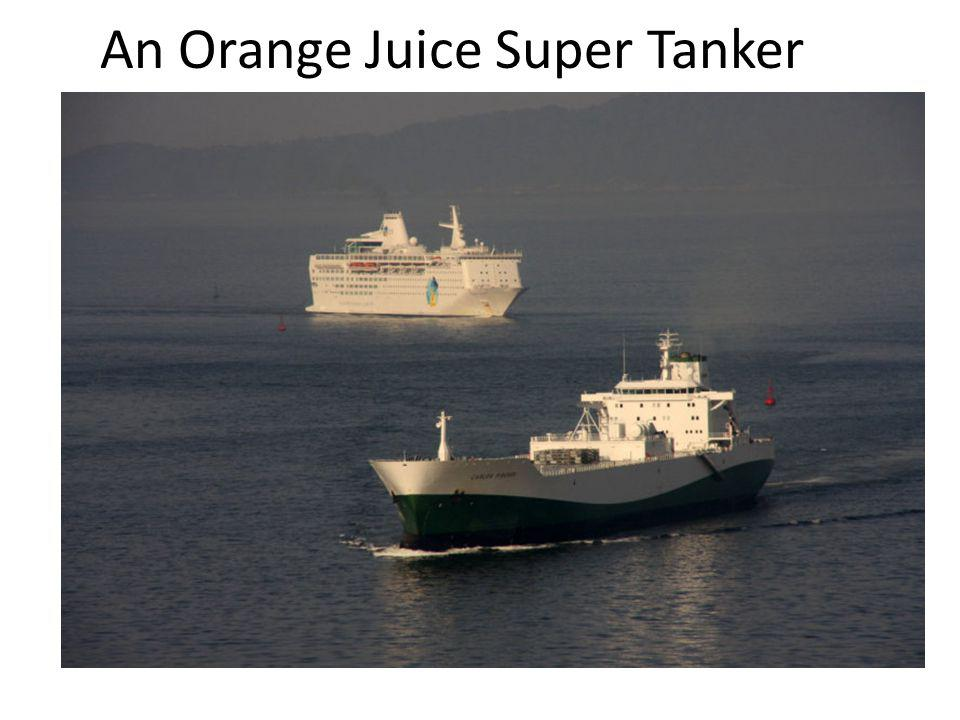 An Orange Juice Super Tanker