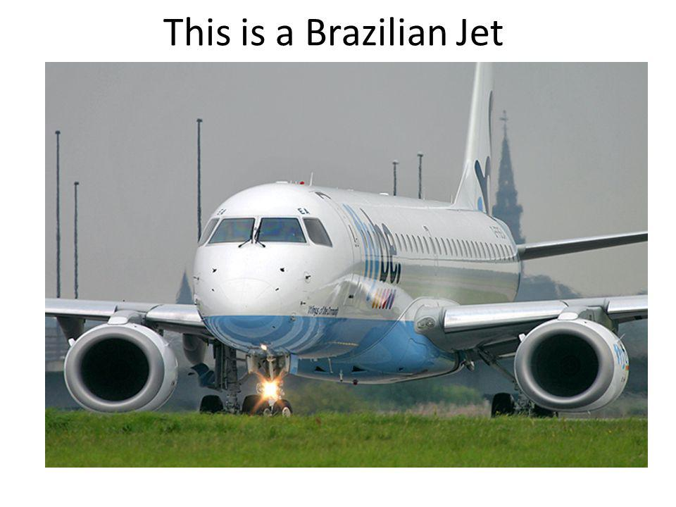 This is a Brazilian Jet 4/1/2017
