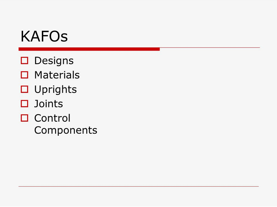 KAFOs Designs Materials Uprights Joints Control Components