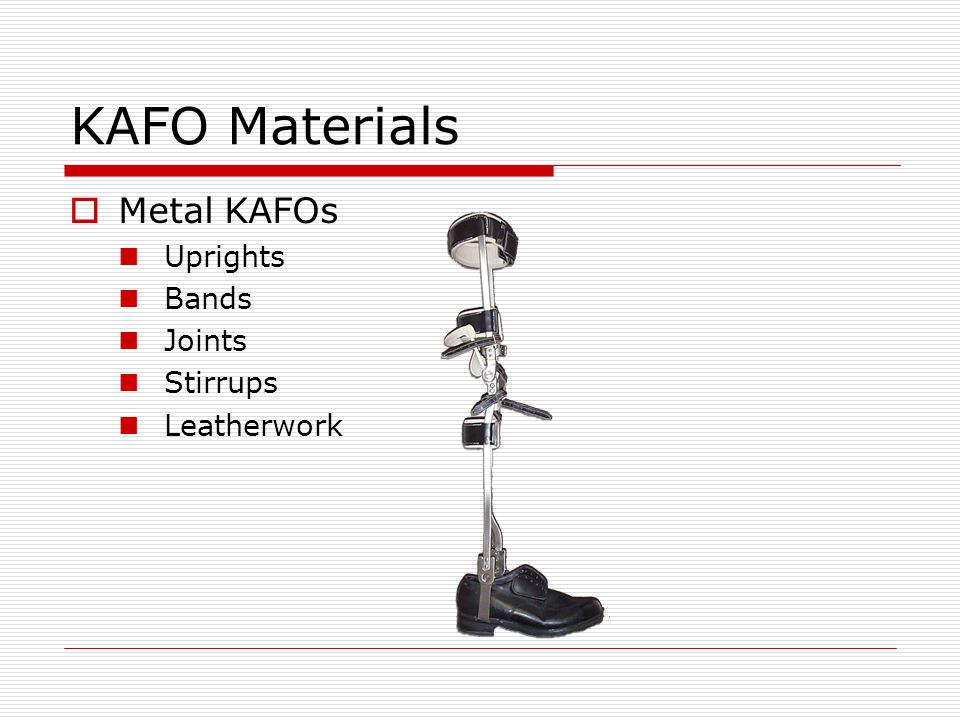 KAFO Materials Metal KAFOs Uprights Bands Joints Stirrups Leatherwork
